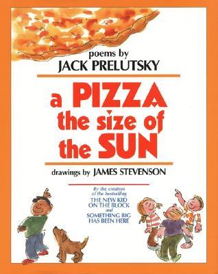 A Pizza the Size of the Sun By Prelutsky, Jack/ Stevenson, James/ Stevenson, James (ILT)