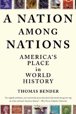 A Nation Among Nations By Bender, Thomas